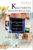 """Kulturens refortrylling - nyreligiøsitet i moderne samfunn"" av Ingvild Sælid Gilhus"