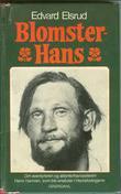 """""""Blomster-Hans - om eventyreren og atlanterhavsseileren Hans Hamran, som ble eneboer i Hedalsskogene"""" av Edvard Elsrud"""