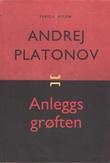 """""""Anleggsgrøften"""" av Andrej Platonov"""