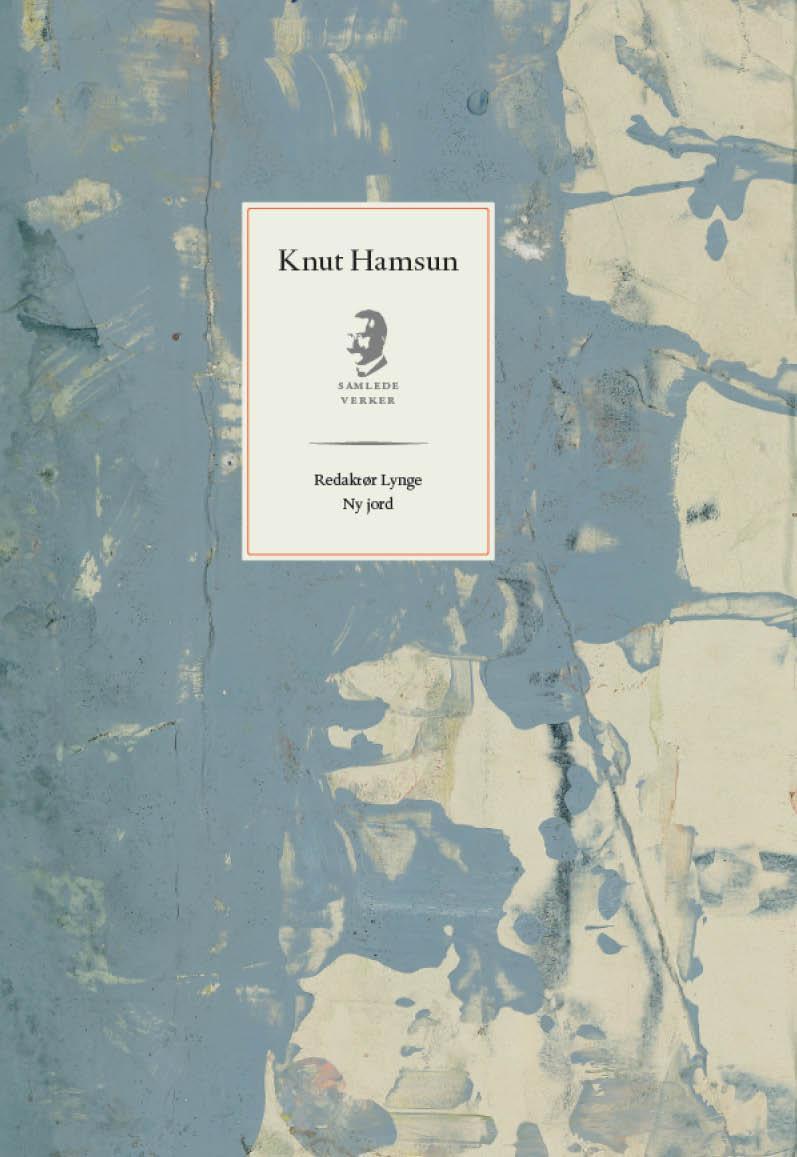 """Redaktør Lynge ; Ny jord"" av Knut Hamsun"