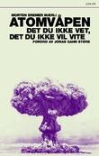 """""""Atomvåpen - det du ikke vet, det du ikke vil vite"""" av Morten Bremer Mærli"""
