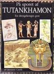 """""""På sporet af Tutankhamon - en drengekonges grav"""" av Giovanni Caselli"""