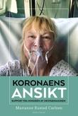"""""""Koronaens ansikt rapport fra innsiden av oksygenmasken"""" av Marianne Rustad Carlsen"""