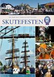 """""""Skutefesten den offisielle boken om The Tall Ships' Races i Fredrikstad"""" av Stein Ruud"""