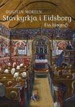 """Stavkyrkja i Eidsborg - ein biografi"" av Øystein Morten"