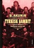 """Tyrkisk gambit - Fandorins andre sak"" av B. Akunin"