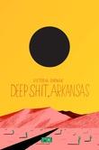 """""""Deep shit, Arkansas"""" av Victoria Durnak"""