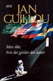 """""""Men ikke hvis det gjelder din datter"""" av Jan Guillou"""