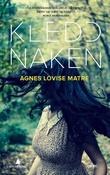 """""""Kledd naken - kriminalroman"""" av Agnes Lovise Matre"""