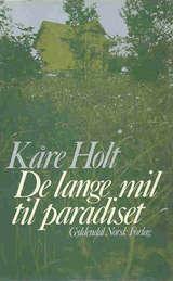 """""""De lange mil til paradiset"""" av Kåre Holt"""