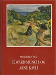 """""""Sommeren med Edvard Munch og Arne Kavli"""""""