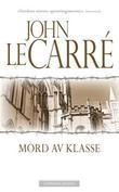 """""""Mord av klasse"""" av John Le Carré"""