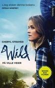 """Wild - på ville veier"" av Cheryl Strayed"