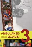 """Ambulansemedisin 3 - vg2 og vg3 ambulansefag"" av Jon Richardsen"