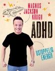 """""""ADHD - ustoppelig energi"""" av Magnus Jackson Krogh"""