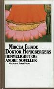 """""""Doktor Honigbergers hemmelighet og andre noveller"""" av Mircea Eliade"""