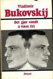 """""""Det gjør vondt å være fri - brev til Vesten fra en russisk motstandsmann"""" av Vladimir Bukovskij"""