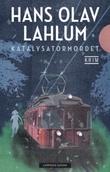 """""""Katalysatormordet"""" av Hans Olav Lahlum"""