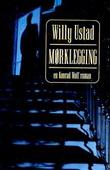 """""""Mørklegging - en Konrad Wolf roman"""" av Willy Ustad"""