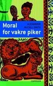 """""""Moral for vakre piker"""" av Alexander McCall Smith"""