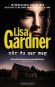 """""""Når du ser meg"""" av Lisa Gardner"""