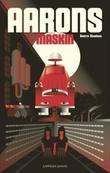 """""""Aarons maskin - roman"""" av Sverre Knudsen"""