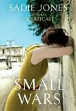 """Small wars"" av Sadie Jones"