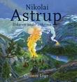 """""""Nikolai Astrup - elskaren under trekrona"""" av Øystein Loge"""