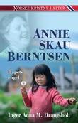 """""""Annie Skau Berntsen - håpets engel"""" av Inger Anna Drangsholt"""