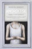 """""""Anorektisk"""" av Ingeborg Senneset"""