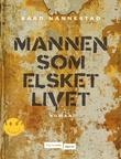 """""""Mannen som elsket livet - roman"""" av Bård Nannestad"""