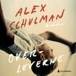 """""""Overleverne"""" av Alex Schulman"""