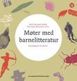 """""""Møter med barnelitteratur - introduksjon for lærere"""" av Ruth Seierstad Stokke"""