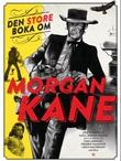 """""""Den store boka om Morgan Kane"""" av Atle Nielsen"""