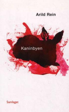 """""""Kaninbyen - roman"""" av Arild Rein"""