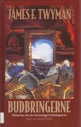 """""""Budbringerne - historien om de hemmelige fredsskaperne"""" av James F. Twyman"""