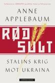 """""""Rød sult - Stalins krig mot Ukraina"""" av Anne Applebaum"""