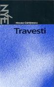 """Travesti - roman"" av Mircea Cartarescu"