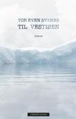 """""""Til  Vestisen - roman"""" av Tor Even Svanes"""