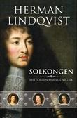 """""""Solkongen - historien om Ludvig 14."""" av Herman Lindqvist"""