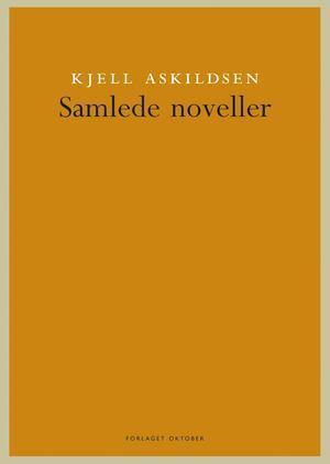 """""""Samlede noveller"""" av Kjell Askildsen"""