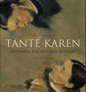 """""""Tante Karen - kvinnen bak Edvard Munch"""" av Torill Stokkan"""