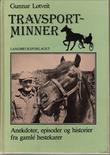"""""""Travsportminner - anekdoter, episoder og historier fra gamle hestekarer"""" av Gunnar Løtveit"""