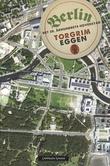 """""""Berlin - det 20. århundrets hovedstad"""" av Torgrim Eggen"""