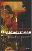 """""""Italienerinnen - roman"""" av Espen Haavardsholm"""