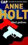 """""""Blind gudinne"""" av Anne Holt"""