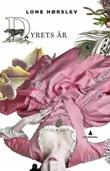 """""""Dyrets år - en roman om Marie Grubbe"""" av Lone Hørslev"""