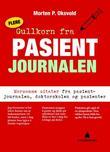 """""""Flere gullkorn fra pasientjournalen morsomme sitater fra pasientjournalen, doktorskolen og pasienter"""" av Morten P. Oksvold"""