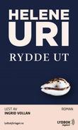 """""""Rydde ut"""" av Helene Uri"""