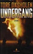 """""""Undergang - thriller"""" av Tore Oksholen"""